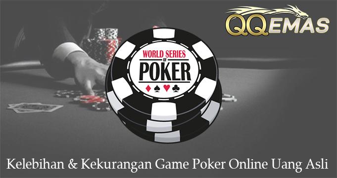Kelebihan & Kekurangan Game Poker Online Uang Asli